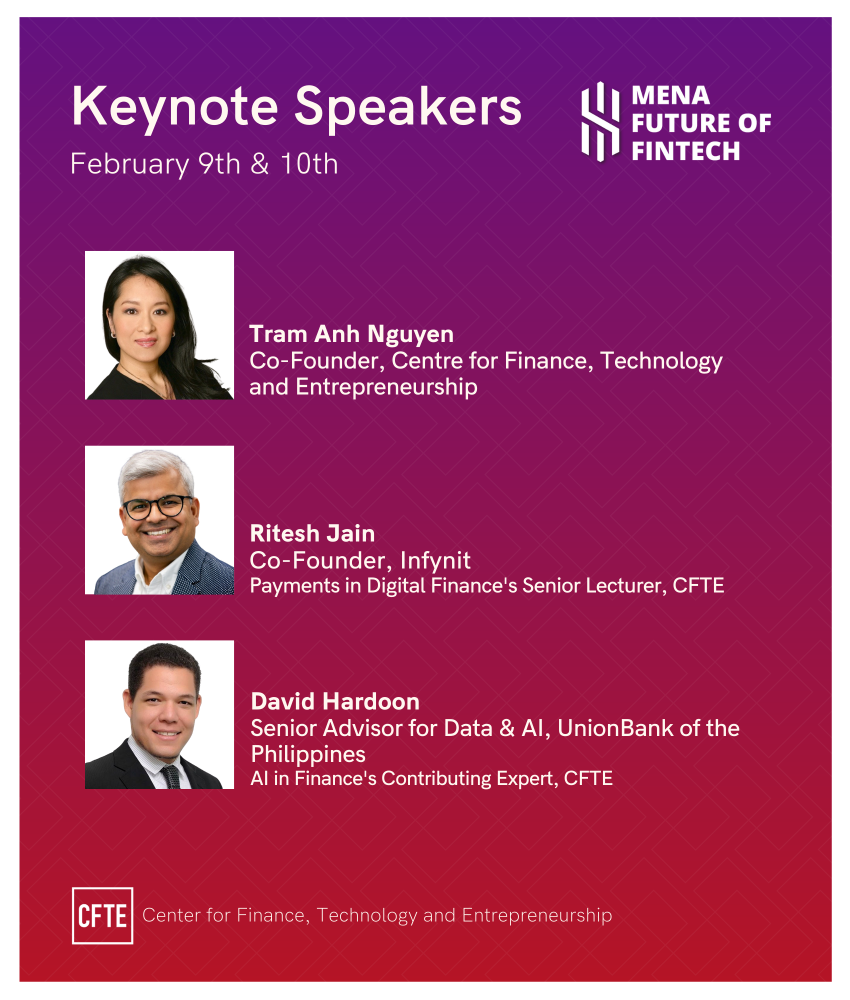 Keynote speakers at the MENA Future of Fintech event include Tram Anh Nguyen, Ritesh Jain and David Hardoon
